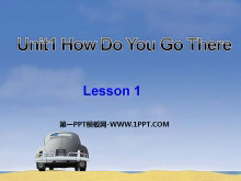 《Unit1 How Do You Go There》第一课时PPT课件