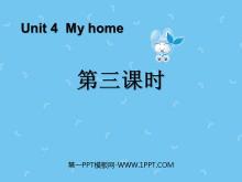 《My home》第三课时PPT课件