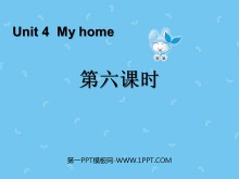 《My home》第六课时PPT课件