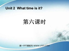 《What Time Is It?》第六课时PPT课件