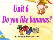 《Do you like bananas?》PPT课件