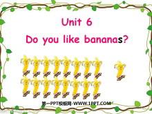 《Do you like bananas?》PPT课件6