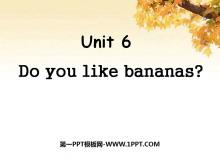 《Do you like bananas?》PPT课件7