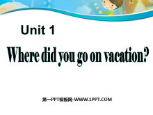 《Where did you go on vacation?》PPT课件7