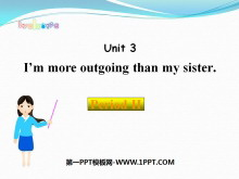 《I'm more outgoing than my sister》PPT课件13