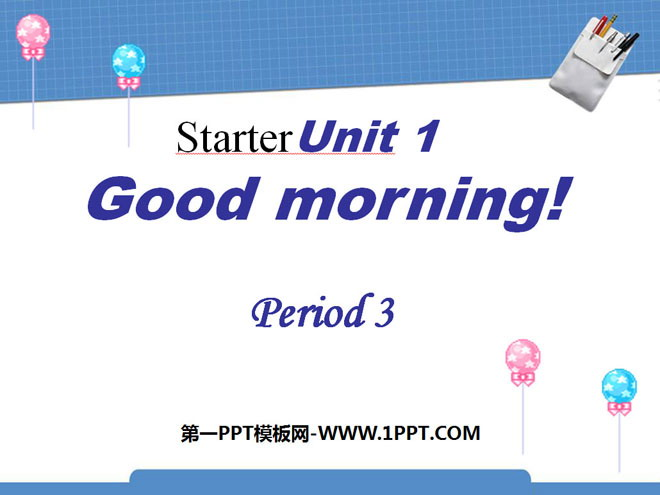 《Good morning!》StarterUnit1PPT课件4