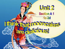 《I think that mooncakes are delicious!》PPT课件