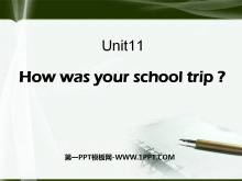 《How was your school trip?》PPT�n件2