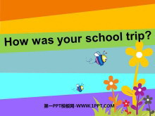 《How was your school trip?》PPT�n件6