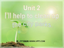 《I'll help to clean up the city parks》PPT课件