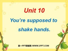 《You are supposed to shake hands》PPT课件3
