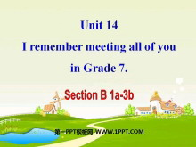 《I remember meeting all of you in Grade 7》PPT课件3