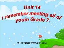 《I remember meeting all of you in Grade 7》PPT课件4