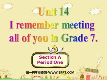 《I remember meeting all of you in Grade 7》PPT课件5