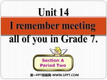 《I remember meeting all of you in Grade 7》PPT课件6