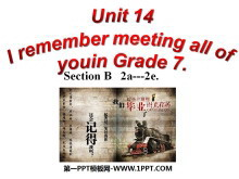 《I remember meeting all of you in Grade 7》PPT课件8