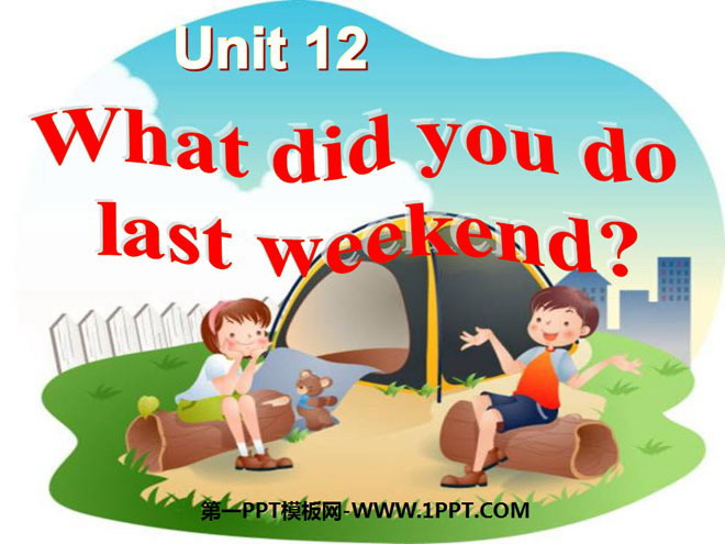 《What did you do last weekend?》PPT课件4
