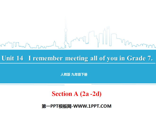 《I remember meeting all of you in Grade 7》PPT课件9