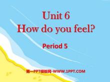 《How do you feel?》PPT课件14