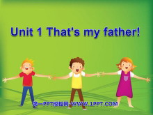 《That is my father》PPT�n件3