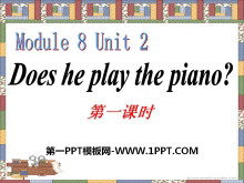 《Does he play the piano?》PPT课件