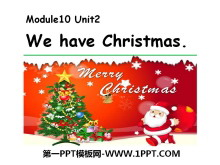 《We have Christmas》PPT课件