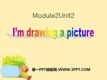 《I'm drawing a picture》PPT课件3
