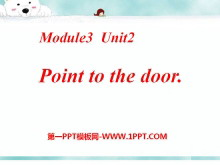 《Point to the door》PPT课件3