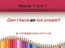 《Can I have an ice cream?》PPT�n件