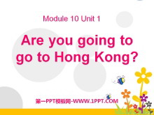 《Are you going to go to Hong Kong?》PPT�n件