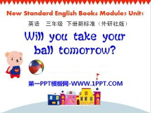 《Will you take your ball tomorrow?》PPT课件