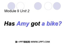 《Has Amy got a bike?》PPT课件2