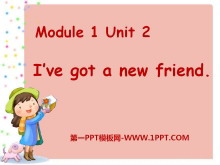 《I've got a new friend》PPT课件3