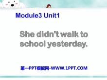 《She didn't walk to school yesterday》PPT�n件