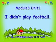 《I didn't play football》PPT�n件
