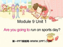 《Are you going to run on Sports Day?》PPT课件
