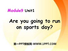《Are you going to run on Sports Day?》PPT课件3