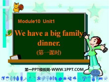 《We have a big family dinner》PPT�n件