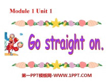 《Go straight on》PPT课件2