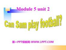 《Can Sam play football?》PPT课件2