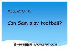 《Can Sam play football?》PPT课件3