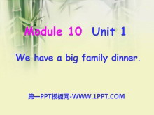 《We have a big family dinner》PPT�n件4
