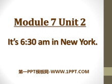 《It's 6:30 am in New York》PPT课件