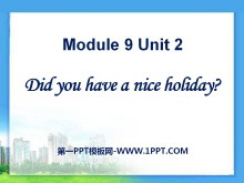 《Did you have a nice holiday?》PPT�n件