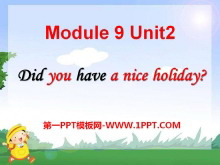 《Did you have a nice holiday?》PPT�n件2