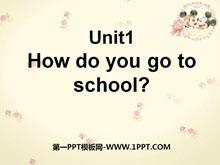 《How do you go to school?》PPT课件