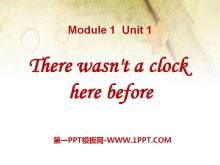 《There wasn't a clock here before》PPT课件2