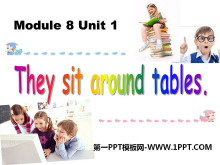 《They sit around tables》PPT课件