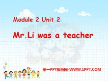 《Mr Li was a teacher》PPT课件2