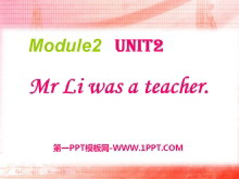 《Mr Li was a teacher》PPT课件3